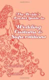 A Bride'S Pocket Guide To Wedding Customs And Superstitions