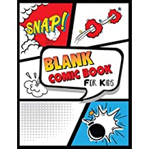 Blank Comic Book For Kids: Create Your Own Comics, Comic Book Strip Templates For Drawing - Over 125 Pages of Fun and Unique Templates Notebook and Sketchbook for Kids and Adults to Unleash Creativity