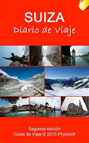 Guía de Viaje a Suiza: Diario de Viaje