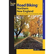 Road Biking(TM) Northern New England: A Guide To The Greatest Bike Rides In Vermont, New Hampshire, And Maine (Road Biking Series) 1st edition by Duling, Sandra Dr, Bamberg, Kim (2008) Paperback