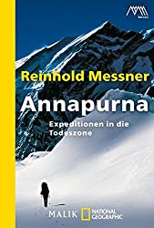 Annapurna: Expeditionen in die Todeszone (National Geographic Taschenbuch, Band 40336)