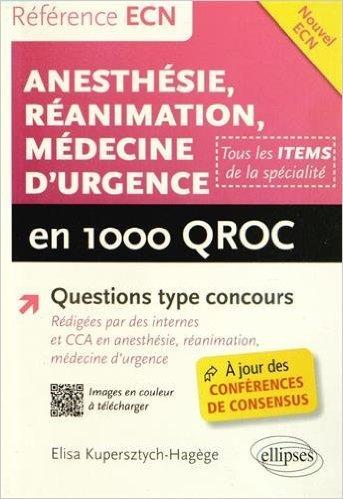 Anesthésie Réanimation Médecine d'Urgence en 1000 QROC de Elisa Kupersztych-Hagège ( 5 août 2014 )