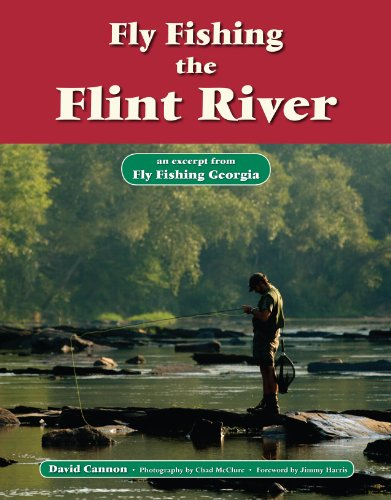 Fly Fishing the Flint River: An Excerpt from Fly Fishing Georgia par  David Cannon