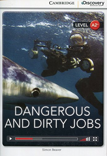 Dangerous and Dirty Jobs Low Intermediate Book with Online Access (Cambridge Discovery Interactiv)