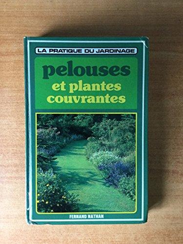 Les pelouses et les plantes couvrantes. Encyclopédie pratique du jardinage. par PYCRAFT David