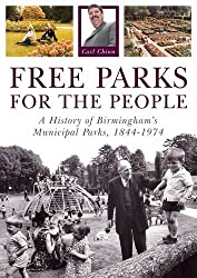 Free Parks for the People: A History of Birmingham's Municipal Parks, 1844-1974