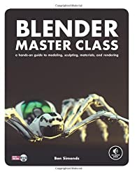 Blender Master Class - A Hands-On Guide to Modeling, Sculpting, Materials, and Rendering