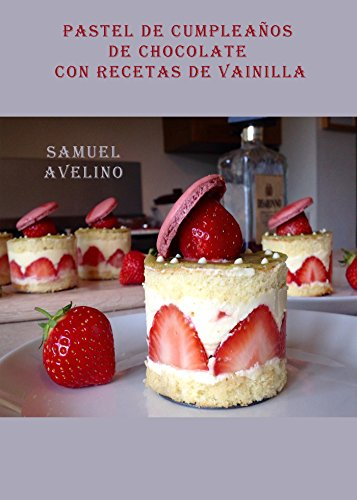 Pastel de cumpleaños de chocolate con recetas de vainilla ...