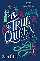 The True Queen (Sorcerer Royal Novel)