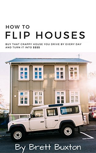 how-to-flip-houses-buy-that-crappy-house-you-drive-by-every-day-and-turn-it-into-english-edition