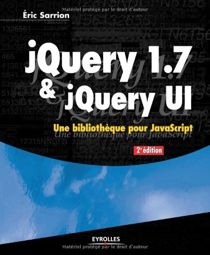 jQuery 1.7 & jQuery UI. Une bibliothque pour JavaScript.