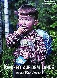 Kindheit auf dem Lande in den 50er Jahren (Historischer Bildband)
