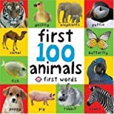 [First 100 Animals] (By: Priddy Books) [published: January, 2006]