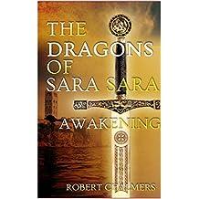 The Dragons of Sara Sara: The Awakening