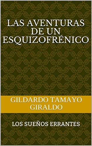 LAS AVENTURAS DE UN ESQUIZOFRÉNICO: LOS SUEÑOS ERRANTES eBook ...