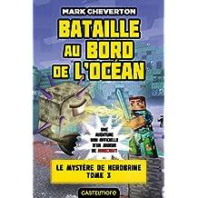 Bataille au bord de l'océan: Minecraft - Le Mystère de Herobrine, T3