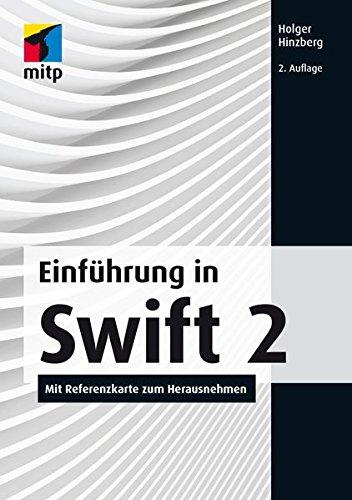 Einführung in Swift 2: Mit Referenzkarte zum Herausnehmen (mitp Professional)