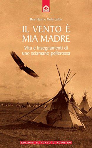 il-vento-e-mia-madre-vita-e-insegnamenti-di-uno-sciamano-pellerossa-saggezza-pellerossa