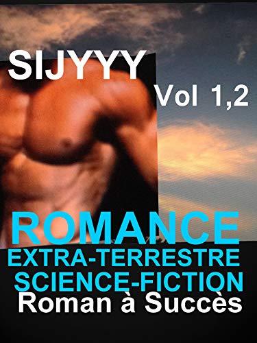 ROMANCE EXTRA-TERRESTRE -SCIENCE FICTION : Vol 1,2: LIVRE PARANORMAL ROMANCE à ne pas louper