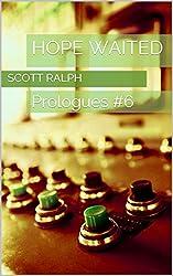 Hope Waited: Prologues #6