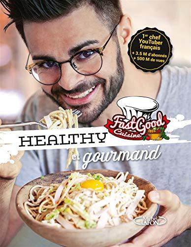 Fastgood Cuisine - Healthy et gourmand
