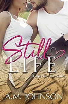 Still Life (Forever Still Series Book 1) by [Johnson, A.M.]