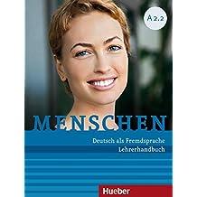 Menschen Sechsbandige Ausgabe: Lehrerhandbuch A2.2 by Susanne Kalender (2014-02-01)