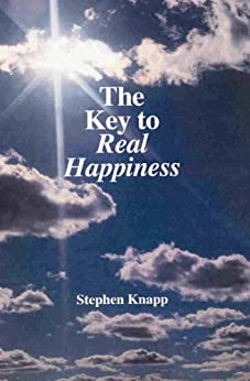 The Key to Real Happiness (English Edition) par [Knapp, Stephen]