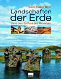 Landschaften der Erde unter dem Einfluss des Menschen - Hans R Bork