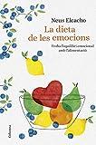 La dieta de les emocions: Troba l'equilibri emocional amb l'alimentació (Catalan Edition)