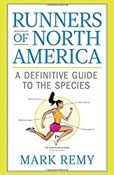 Runners of North America: A Definitive Guide to the Species by Mark Remy (2016-04-05)