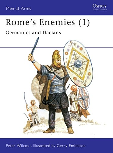 Rome's Enemies (1): Germanics and Dacians: Germanics and Daciens No.1 (Men-at-Arms)