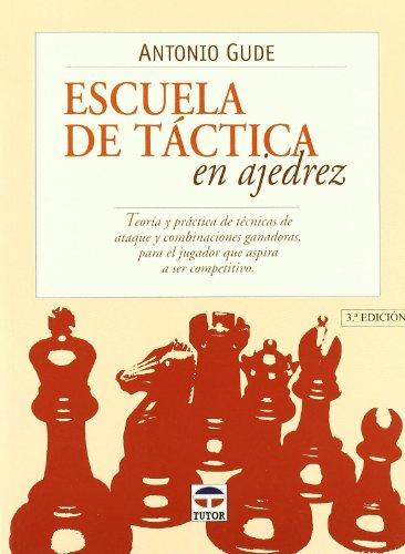 Escuela de Tactica En Ajedrez por Antonio Gude