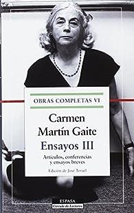Ensayos III. O. C. Carmen Martín Gaite, vol.VI par Carmen Martín Gaite