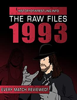 The Raw Files: 1993 by [Furious, Arnold, Maughan, Lee, Dixon, James]