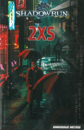 Shadowrun Vintage, Tome 1 : 2XS par Anthony Bruno