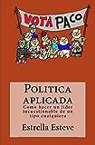 Politica aplicada: Como hacer un lider incuestionable de un tipo cualquiera