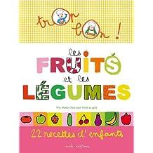 Les fruits et les légumes : 22 recettes d'enfants