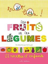 Les fruits et les légumes : 22 recettes d'enfants par Emmanuelle Teyras