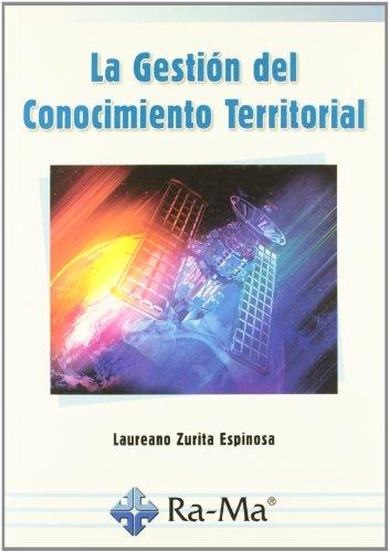 La Gestión del Conocimiento Territorial por Laureano Zurita Espinosa