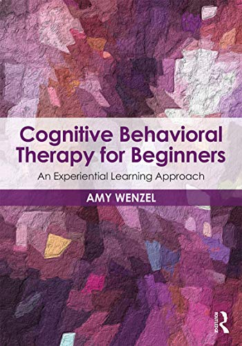 Cognitive Behavioral Therapy for Beginners: An Experiential Learning Approach (Clinical Topics in Psychology and Psychiatry) (English Edition)