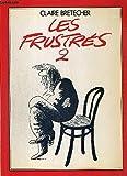 Les frustrés - Claire Bretecher - 01/01/1990