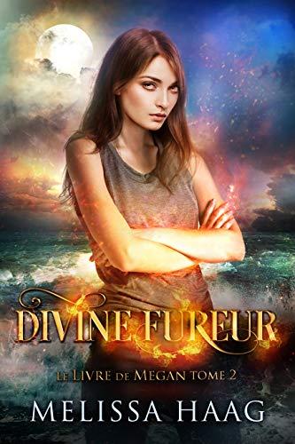 Divine Fureur (Le Livre de Megan t. 2) (French Edition)