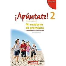 ¡Apúntate! - Ausgabe 2008: Band 2 - Mi cuaderno de gramática: Grammatik zum Selberschreiben mit Lösungsheft