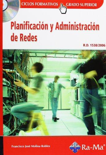 Planificación y Administración de Redes (GRADO SUP.). por Francisco José Raya Cabrera, José Luis Molina Robles