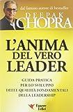 L'anima del vero leader. Guida pratica per lo sviluppo delle qualità fondamentali della leadership