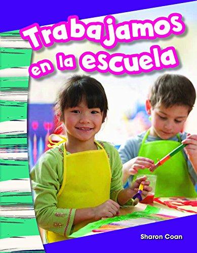 Trabajamos En La Escuela (We Work at School) (Spanish Version) (Kindergarten) (Primary Source Readers: Civismo)