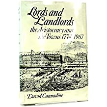 Lords and Landlords: The Aristocracy and the Towns, 1774-1967