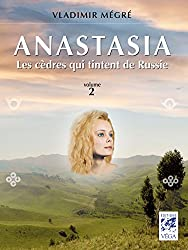 Anastasia vol.2 : Les cèdres qui tintent de Russie