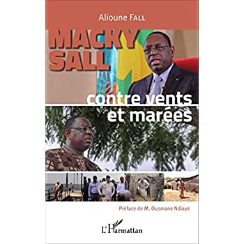 Macky Sall: Contre vents et marées